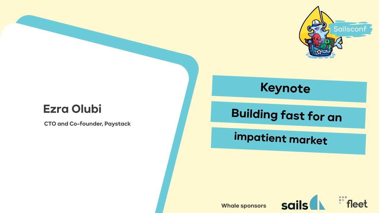 SC2021- Keynote: Building fast for an impatient market - Ezra Olubi