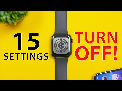 15 Apple Watch Settings You Should TURN OFF !