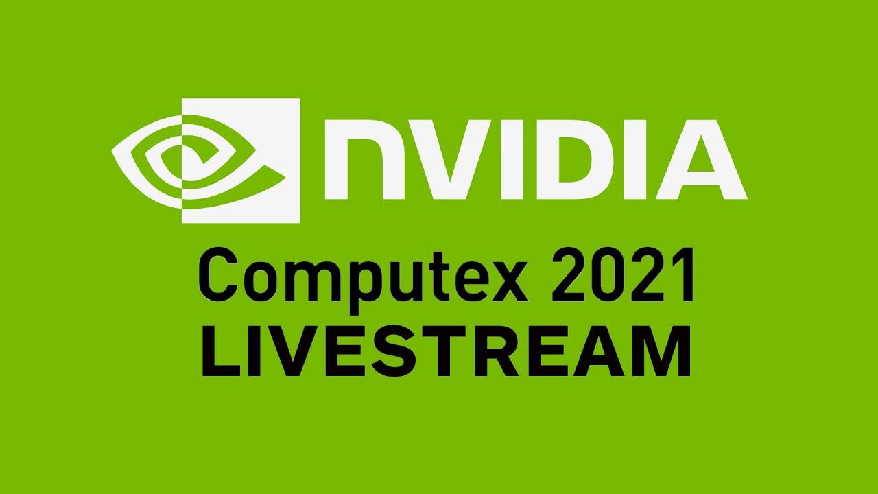 NVIDIA Executive Keynote Livestream   COMPUTEX 2021