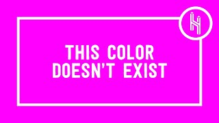 Why This Color Doesn't Actually Exist