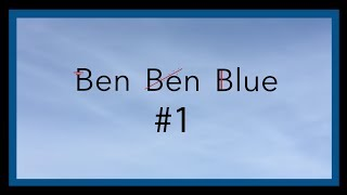Ben Ben and Blue podcasts from the start