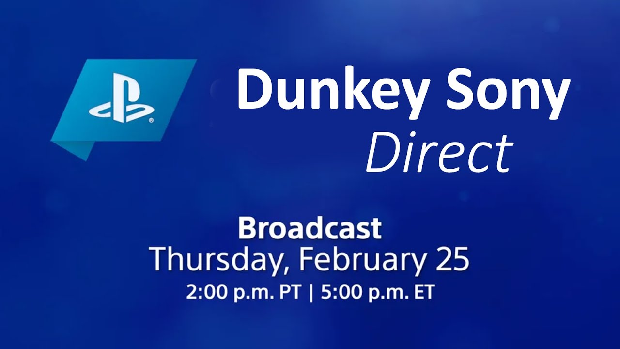 Dunkey Sony Direct   February 25, 2021