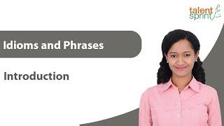 Idioms and Phrases | English Language | TalentSprint Aptitude Prep | SSC CGL | SSC CHSL | Railways | Insurance Exams | Competitive Exams 2020
