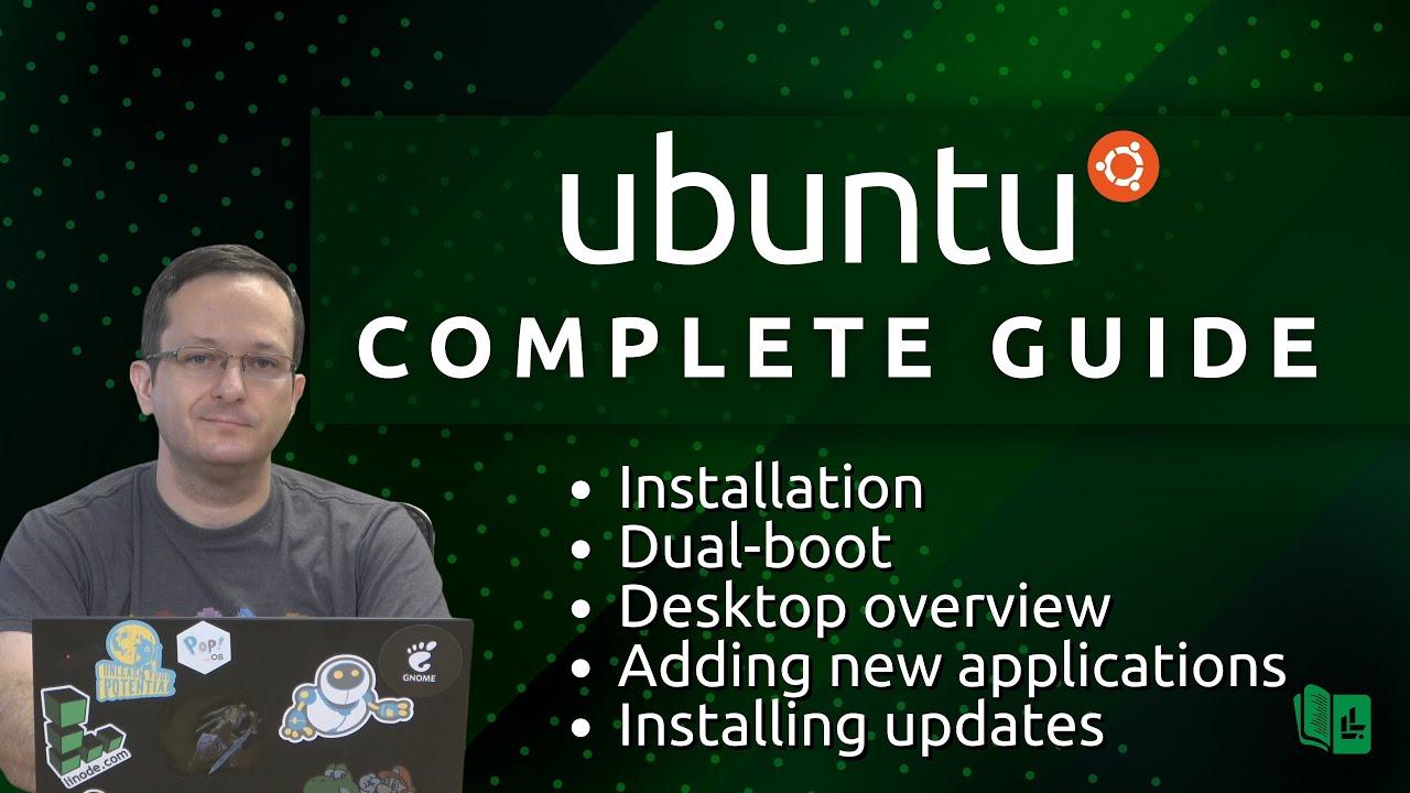 Ubuntu Complete Beginners Guide (Full Course in one video!)