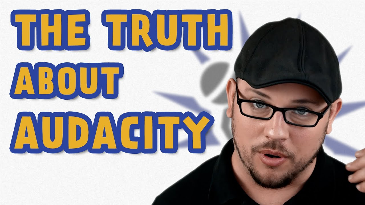The Truth about Audacity