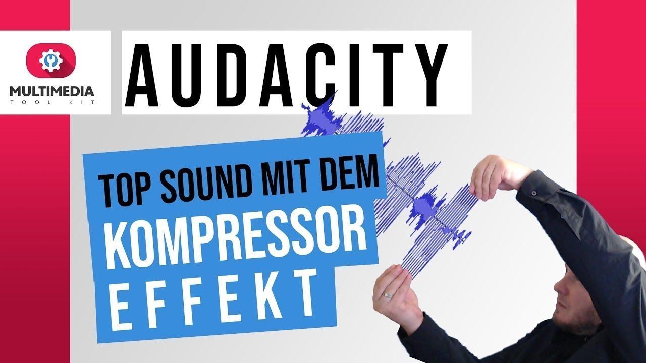 Audio verbessern. Kompressor Effekt von Audacity, so geht guter Sound - Kompressor Tutorial