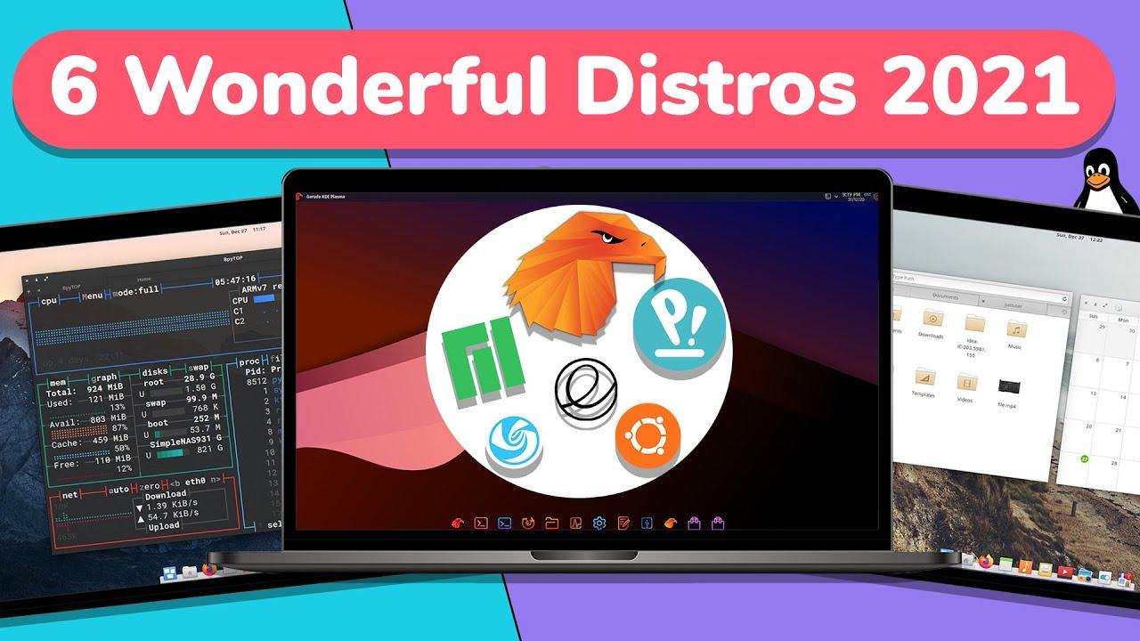 Top 6 WONDERFUL Best Linux Distros [ 2021 ]