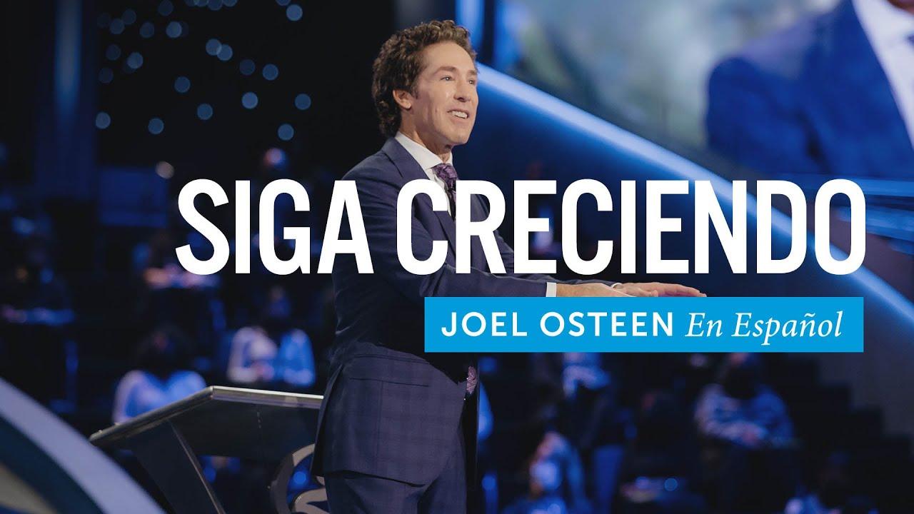 Siga creciendo | Joel Osteen
