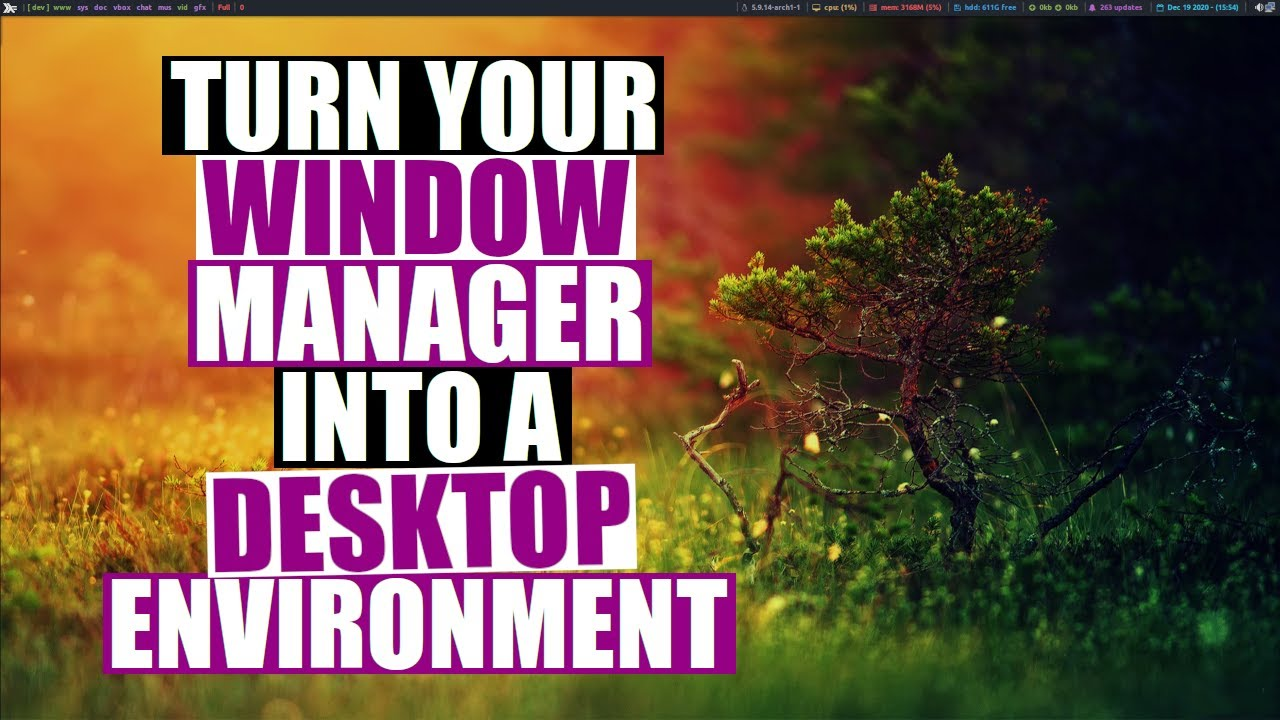 Turn Your Window Manager Into A Desktop Environment