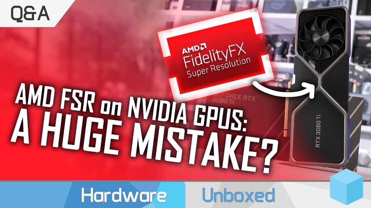 FSR on Nvidia GPUs: Did AMD Stuff Up? Did FSR Meet Expectations? June Q&A [Part 1]