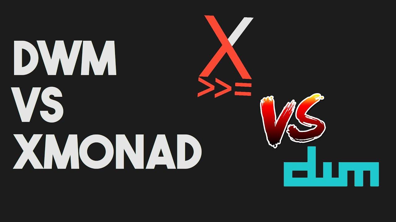 DWM vs Xmonad - Which is Better?