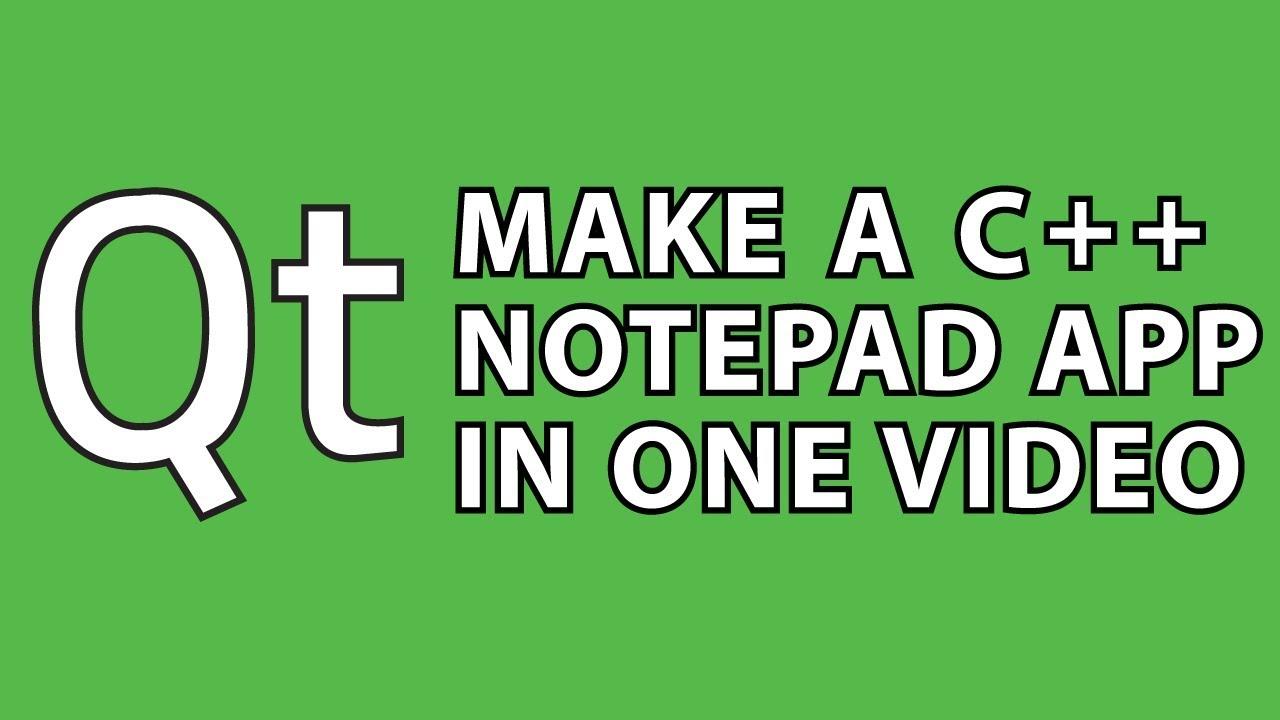 Qt Tutorial : C++ Notepad App