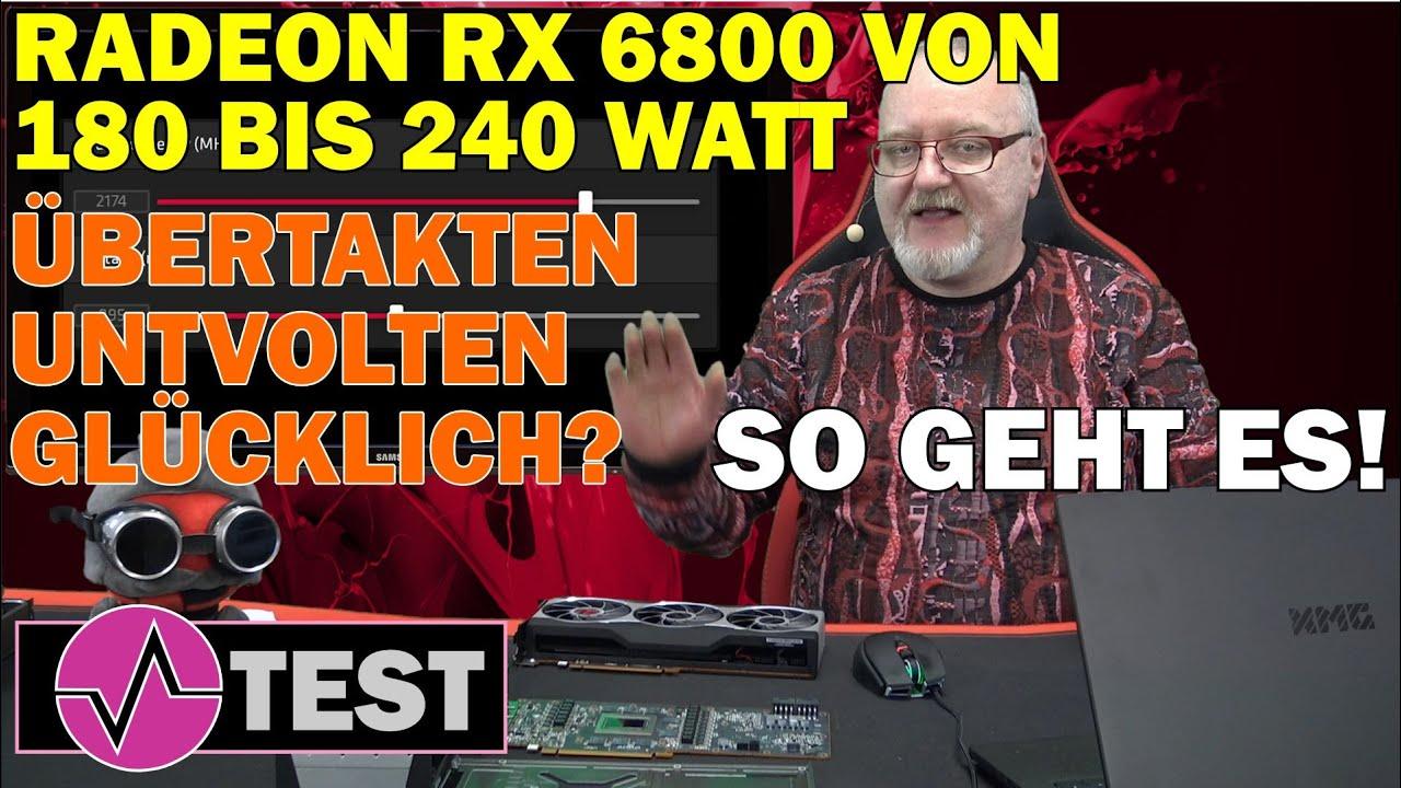 AMD Radeon RX 6800 Overclocking und Undervolting – von 240 Watt bis unter 180 Watt ist alles drin!