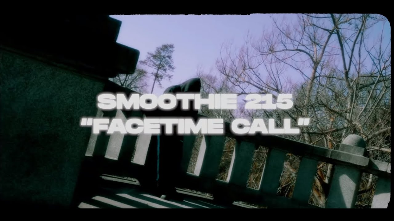 """Smoothie 215 - """"FaceTime Call"""" (Official Video)"""
