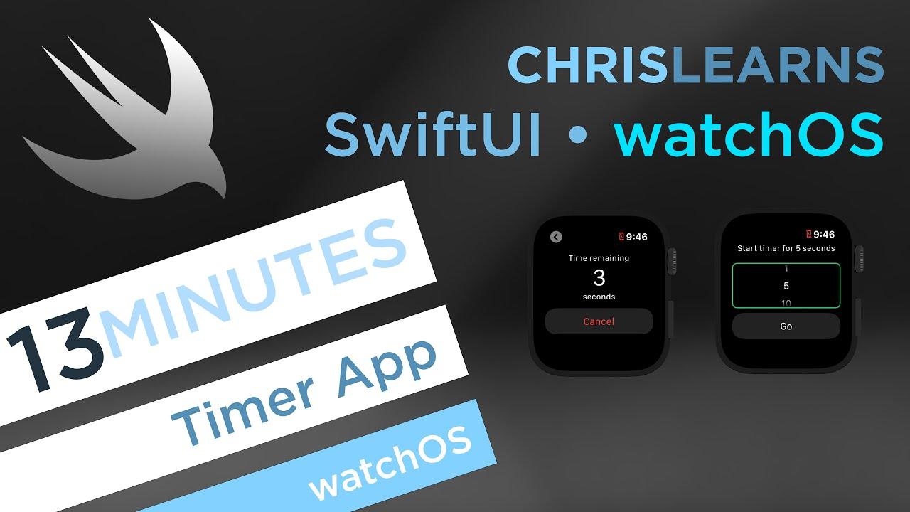 (2020) SwiftUI - watchOS - Timer App - 13 Minutes