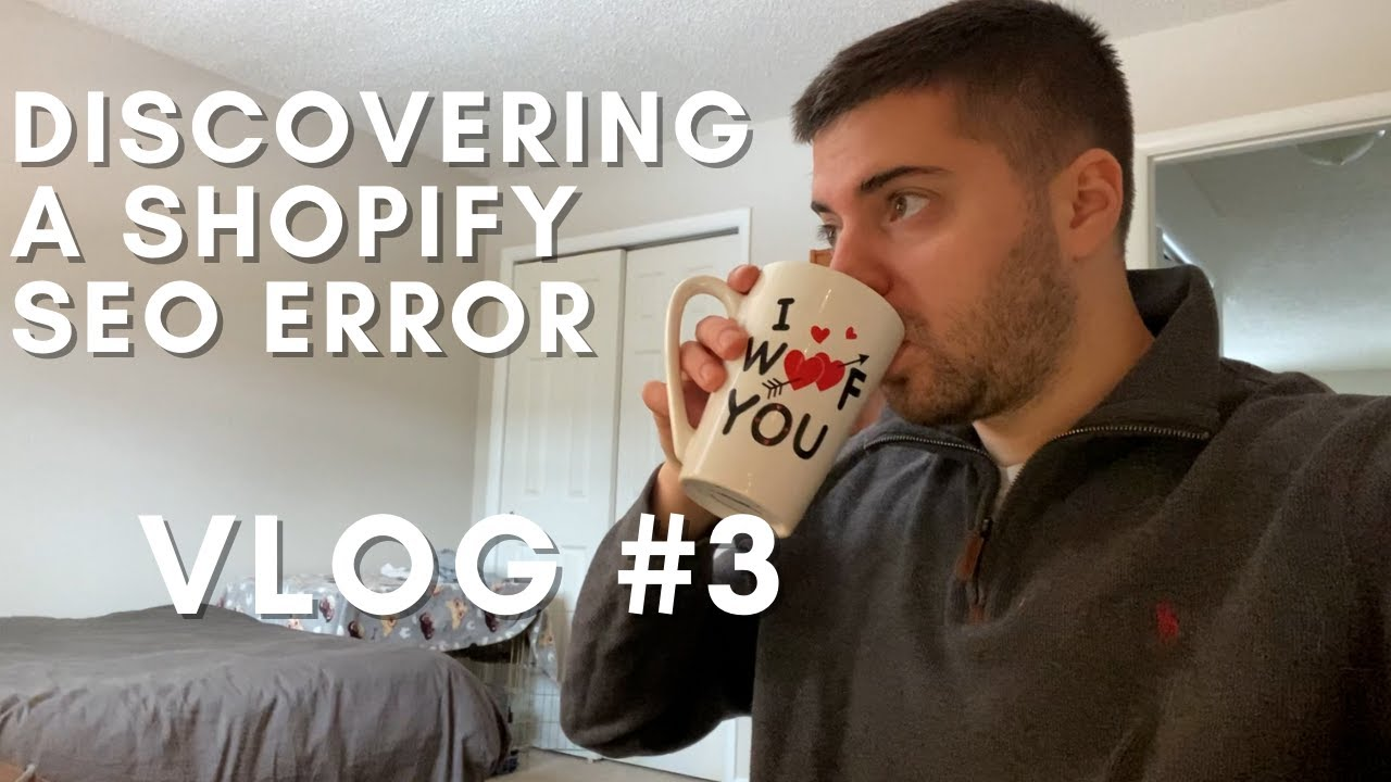 Discovering an SEO Crawl Error with Shopify - Vlog #3