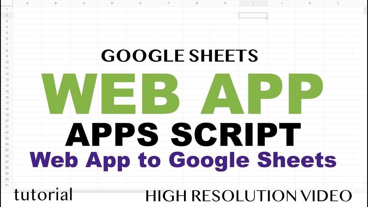 Google Sheets Web App Example - Google Apps Script Web App Tutorial - Part 1