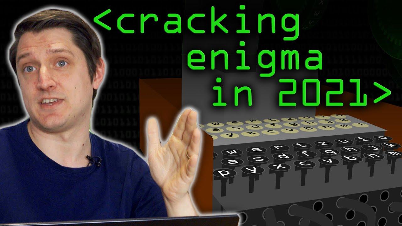 Cracking Enigma in 2021 - Computerphile