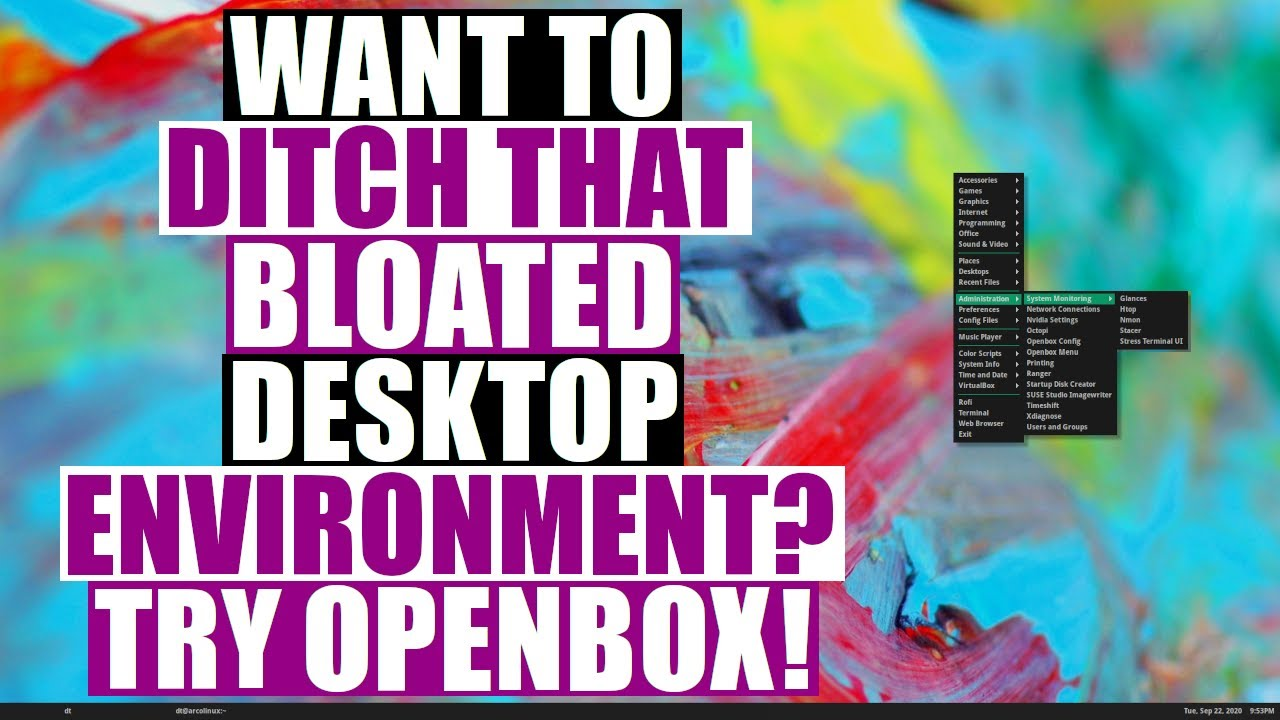 Get Rid Of That Bloated Desktop Environment And Install Openbox