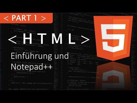 HTML Tutorial (Deutsch): Part 1 Einführung und Notepad++