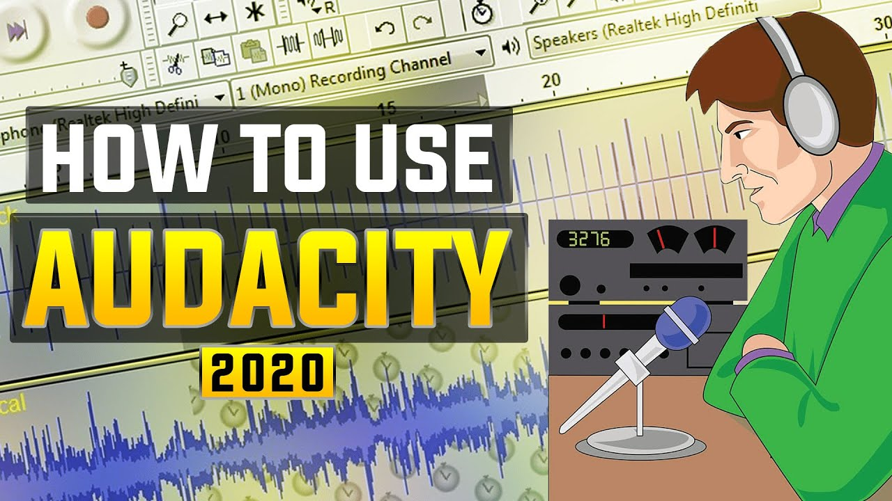 How To Use Audacity 2020