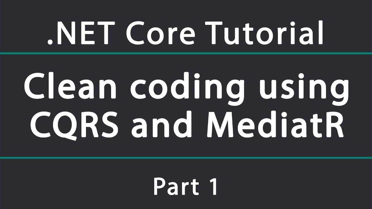 Clean ASP.NET Core API using MediatR and CQRS | Setup