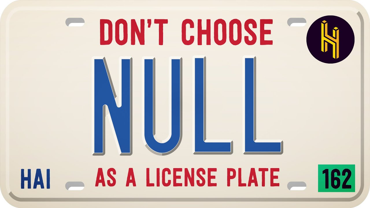 The Terrible Mistake of Choosing 'Null' as a License Plate