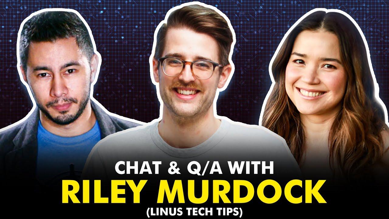 RILEY MURDOCK (Linus Tech Tips, Tech Linked)   Live Stream Interview