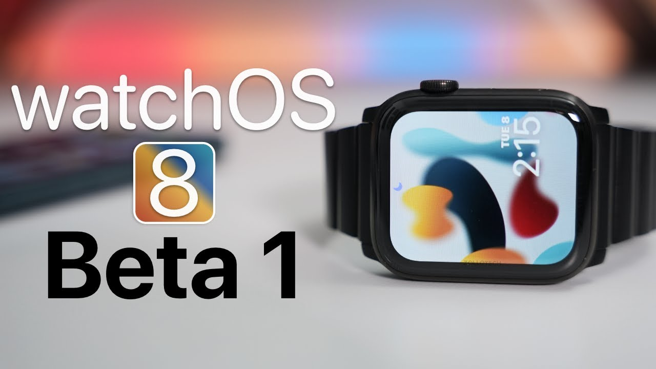 watchOS 8 Beta 1 is Out! - What's New?