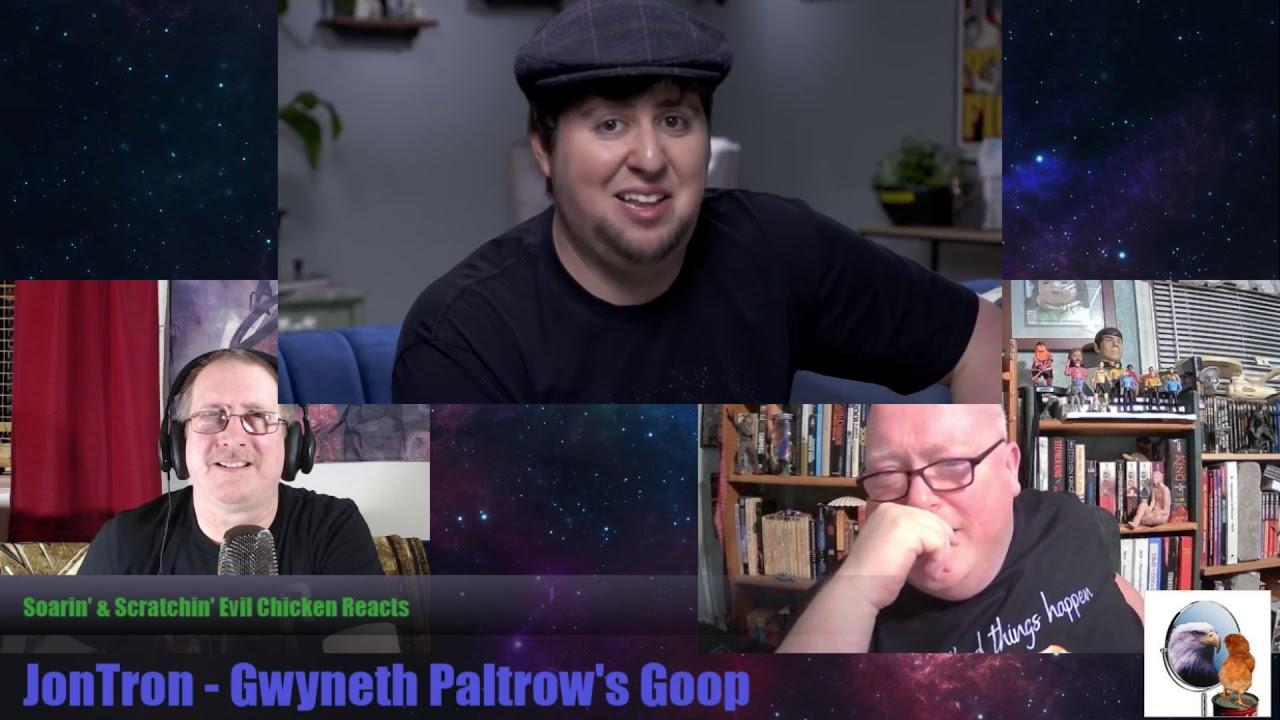 Soarin' & Scratchin' Evil Chicken react to Comedy - JonTron - Gwyneth Paltrow's Goop