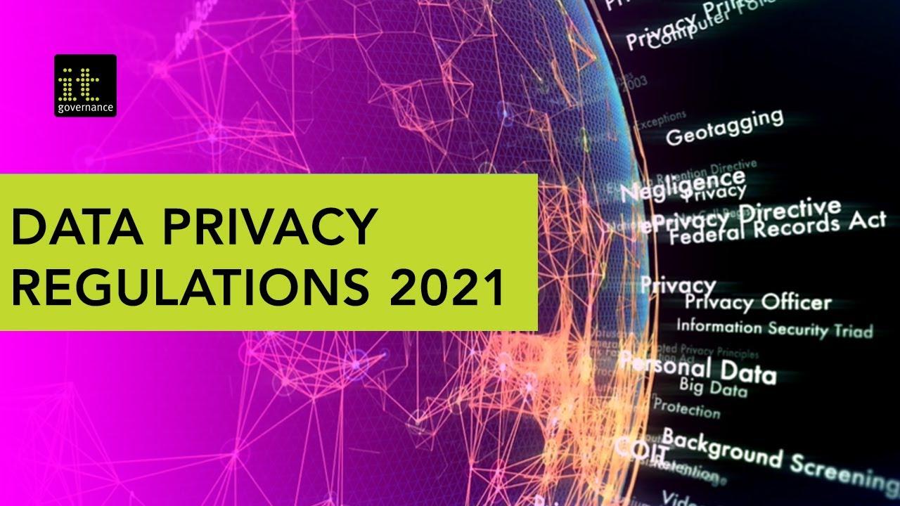 Navigating Data Privacy Regulations in 2021