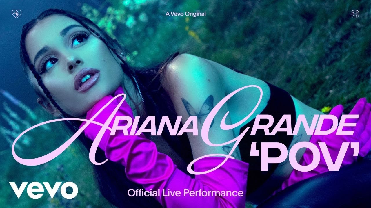 Ariana Grande - pov (Official Live Performance)   Vevo