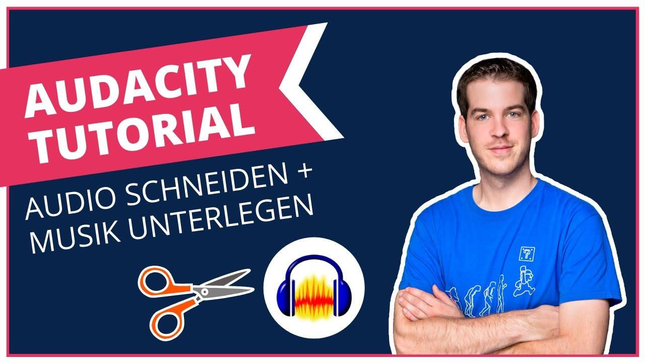 Audacity Tutorial [Deutsch] - Audio schneiden und Musik unterlegen mit Audacity - Audacity schneiden