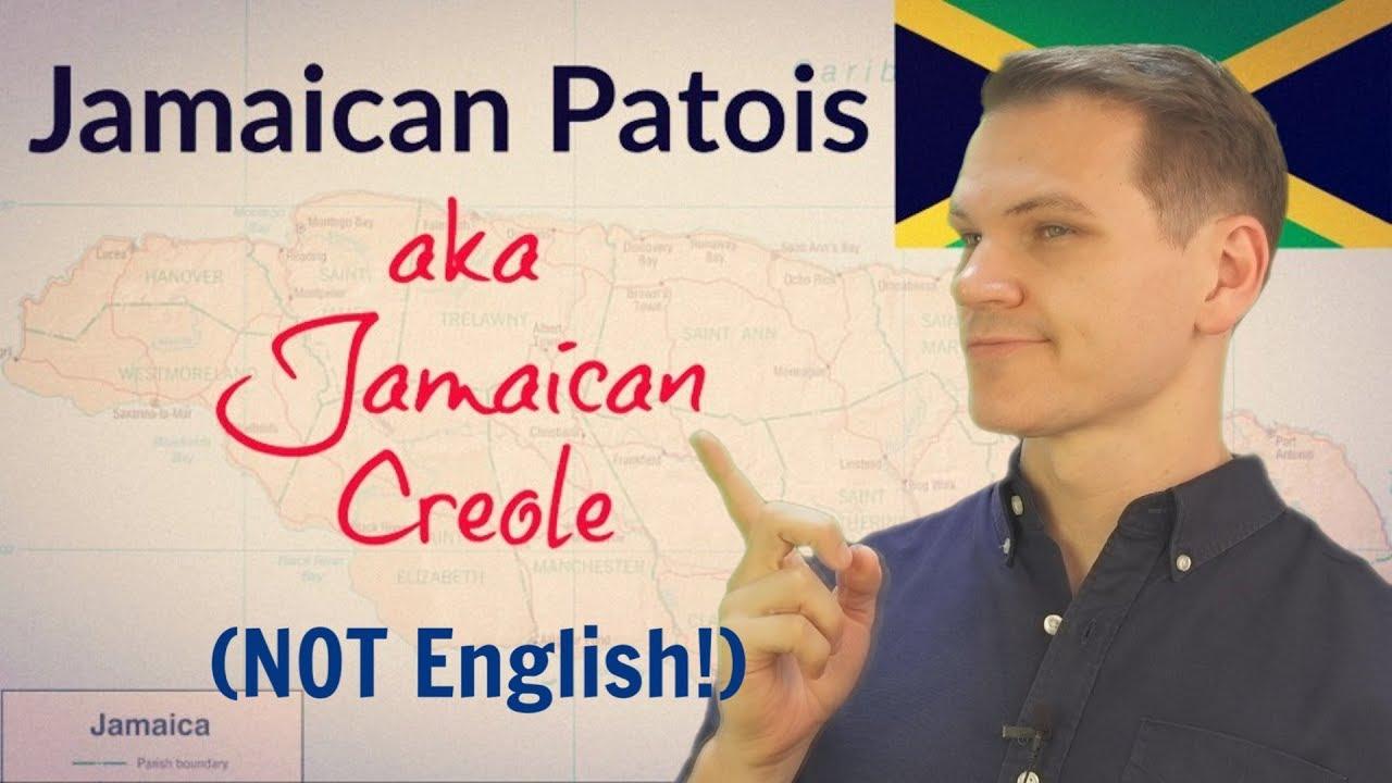 Jamaican Patois (NOT English!)