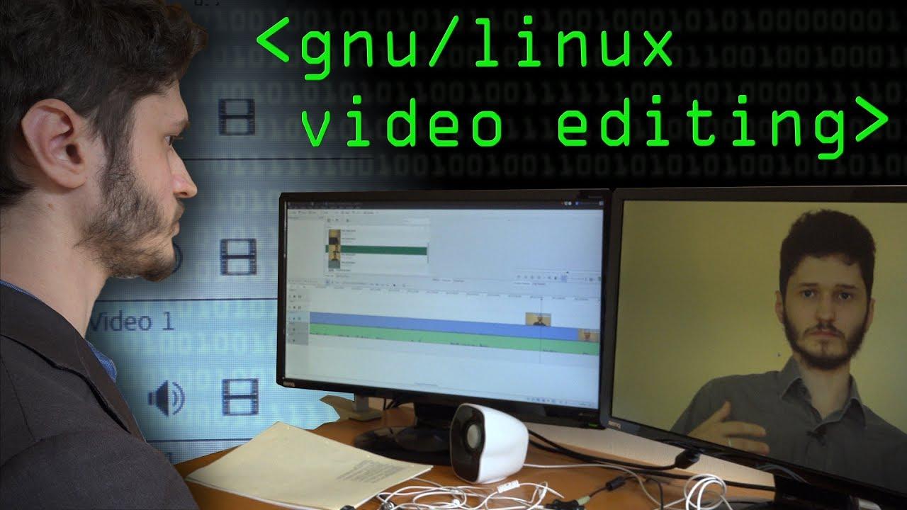 GNU/Linux & Video Editing - Computerphile
