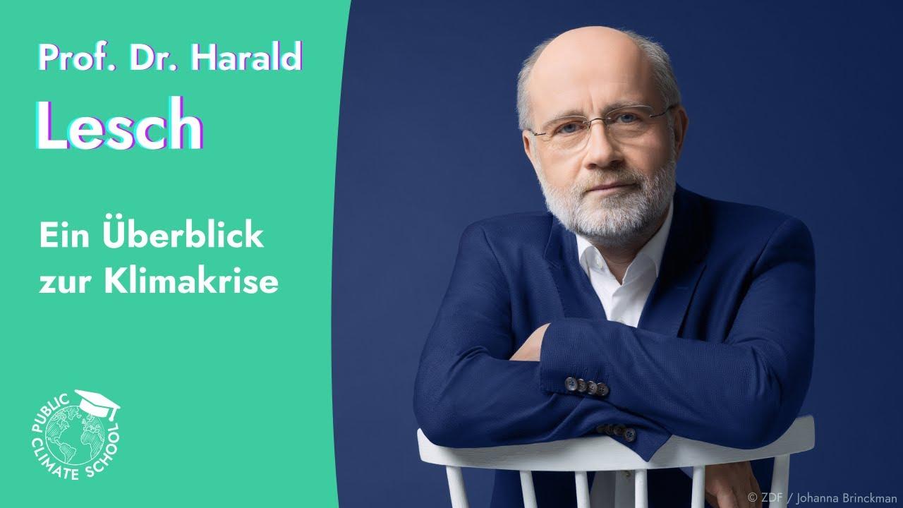 Prof. Dr. Harald Lesch – Ein Überblick über die Klimakrise – Keynote zur Public Climate School