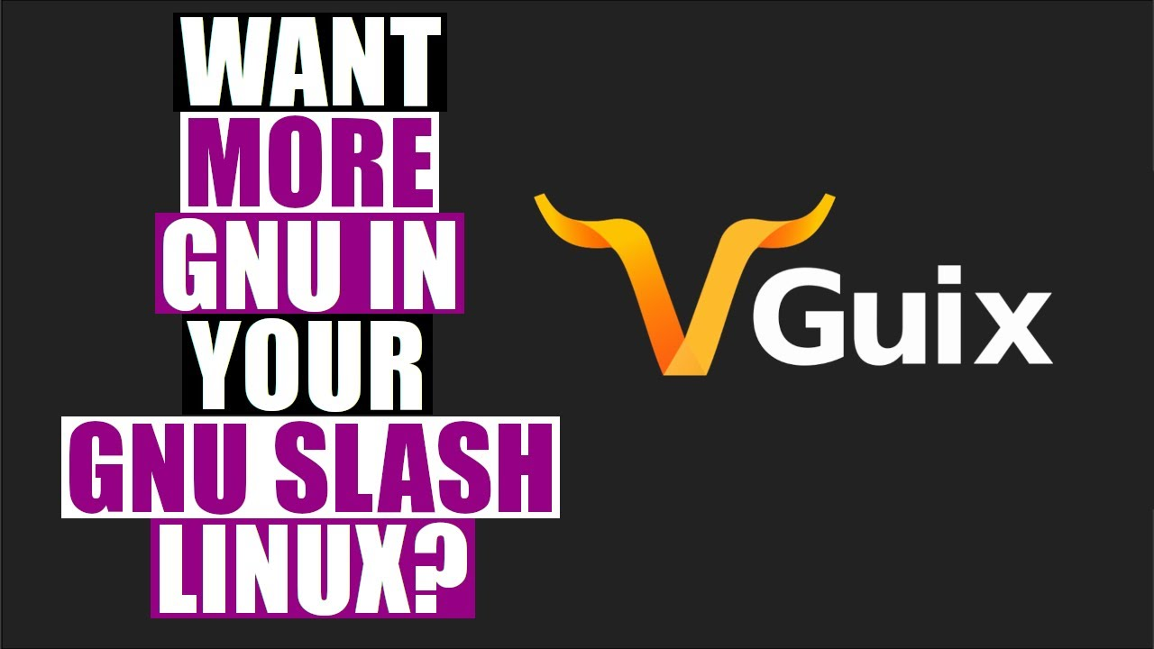 Guix Is An Advanced GNU Operating System For Freedom Lovers