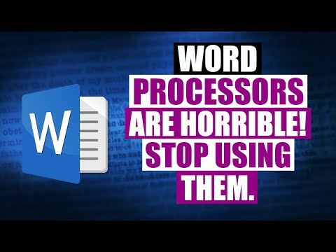 Word Processors Are Evil And Should Not Exist!