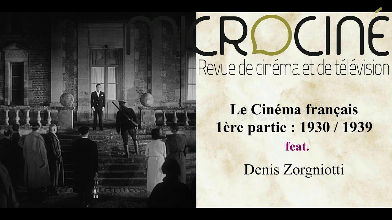 Le Cinéma français (1ère partie : 1930/1939) feat. Denis Zorgniotti