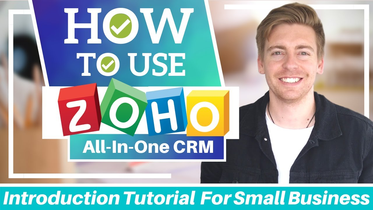 Zoho CRM Tutorial for Beginners | Get Started with Zoho FREE ALL-IN-ONE CRM Software
