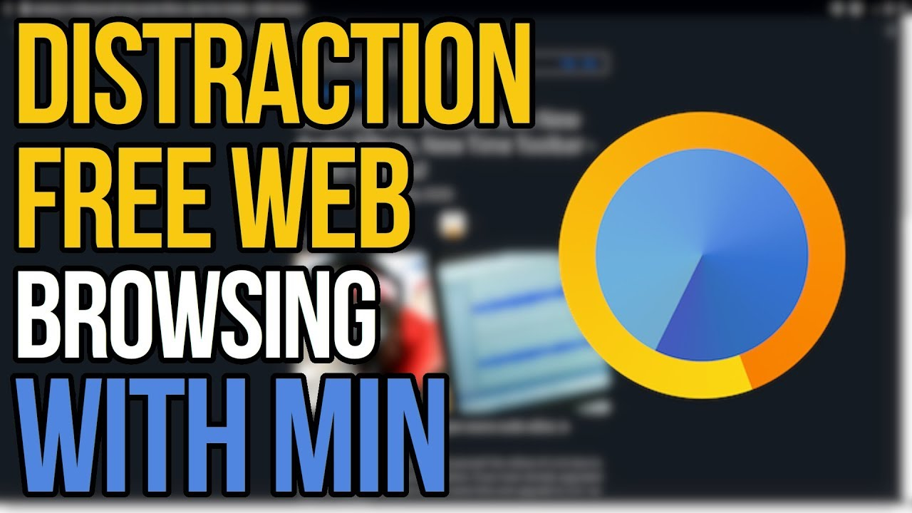 Distraction Free Web Browsing With Min Browser