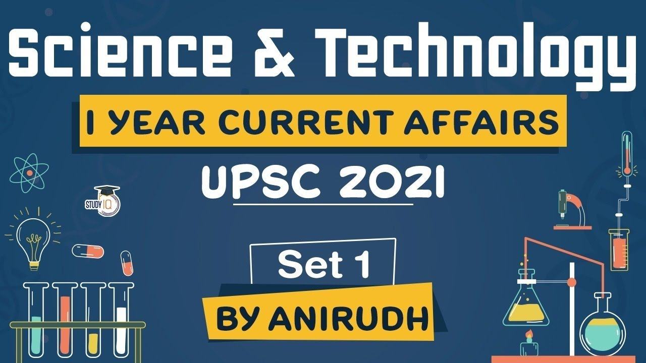Complete One Year Science and Technology Current Affairs for UPSC Prelims 2021 Set 1 #UPSC #IAS