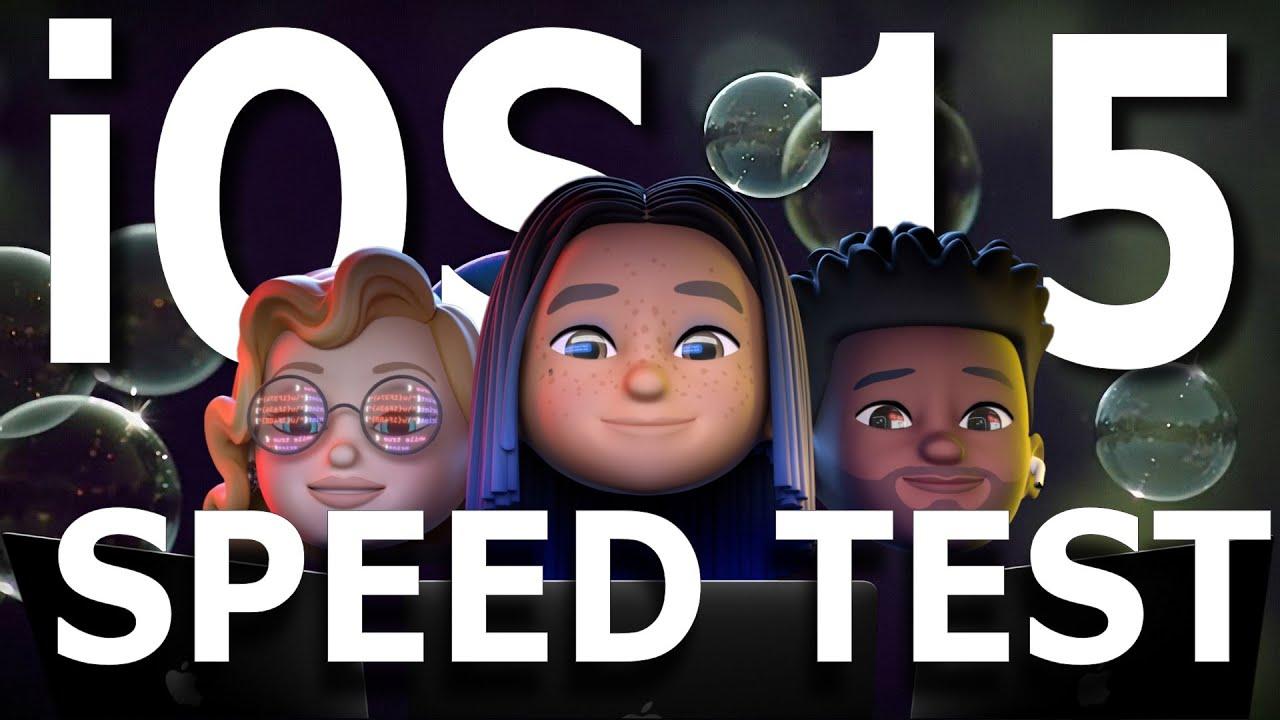 iOS 15 Beta 1 : Speed / Performance Test.