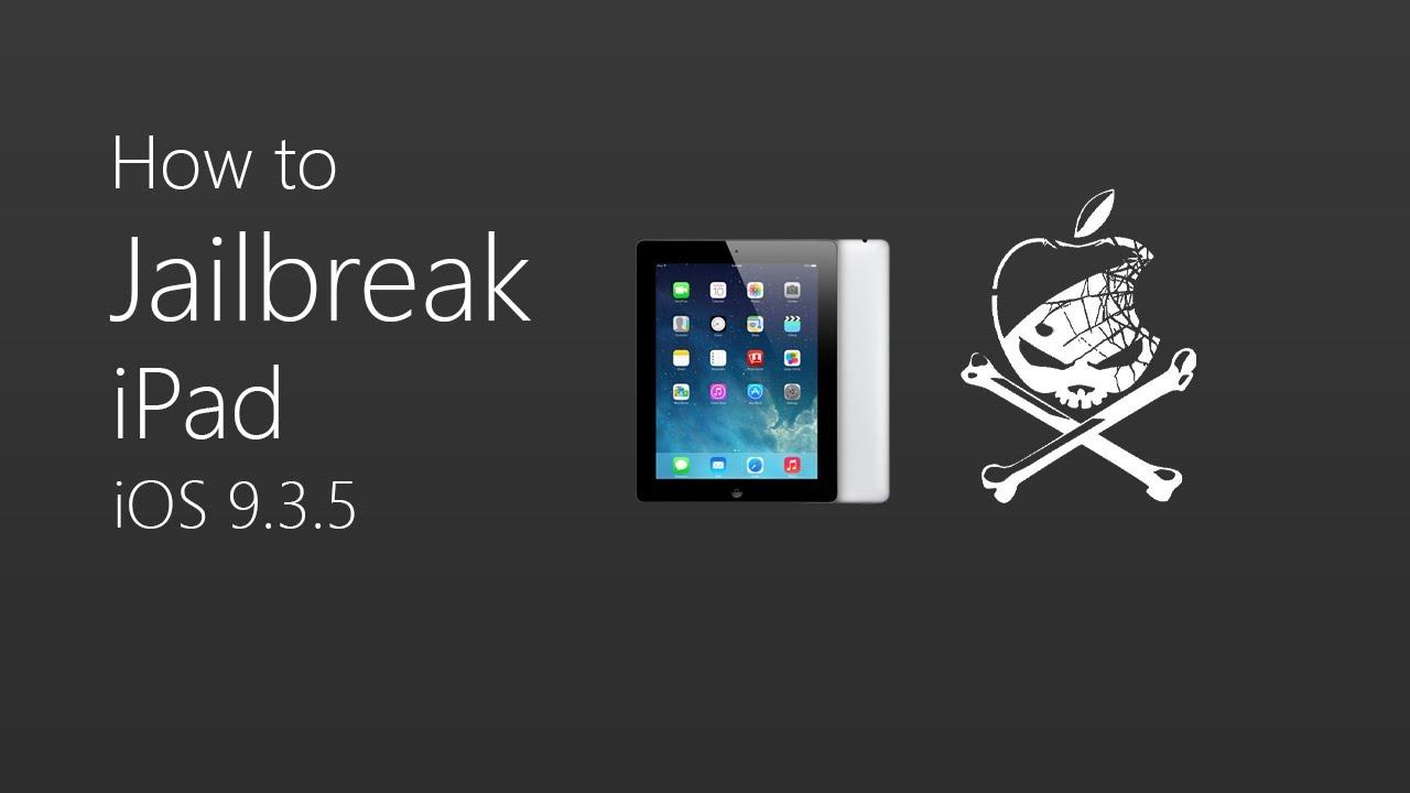 How to Jailbreak iPad   Jailbreaking iOS 9.3.5